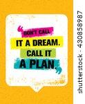 don't call it a dream. call it... | Shutterstock .eps vector #430858987