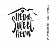 home sweet home typography... | Shutterstock .eps vector #431439817