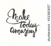 make today amazing.... | Shutterstock .eps vector #431581837