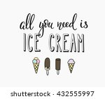 all you need is ice cream quote ... | Shutterstock .eps vector #432555997