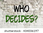 text who decides concept on a... | Shutterstock . vector #434036197
