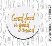 good food is good mood. hand... | Shutterstock .eps vector #434488627
