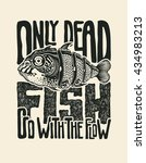 "design t shirt ""only dead fish... 
