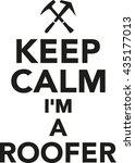 keep calm i'm a roofer