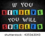if you believe   you will... | Shutterstock . vector #435363043
