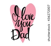 I Love You Dad Lettering With...