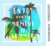 enjoy every moment of summer.... | Shutterstock .eps vector #436651543