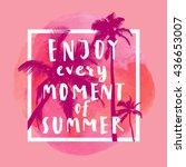enjoy every moment of summer.... | Shutterstock .eps vector #436653007