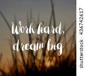 work hard dream big concept | Shutterstock . vector #436742617