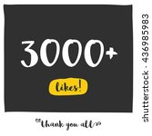 thank you all for 3000 likes  ... | Shutterstock .eps vector #436985983
