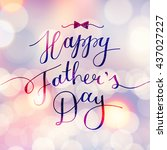 happy fathers day  lettering... | Shutterstock . vector #437027227
