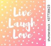 live laugh love lettering...   Shutterstock .eps vector #437738623