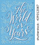 the world is yours. hand drawn... | Shutterstock .eps vector #439312087