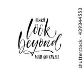 always look beyond what you can ... | Shutterstock .eps vector #439344553