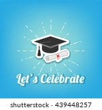 let's celebrate. graduate hat ... | Shutterstock .eps vector #439448257