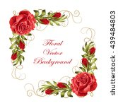 Stock vector beautiful frame with red roses and green leaves vector illustration isolated on white background 439484803