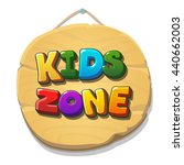 kids zone sign or banner.... | Shutterstock .eps vector #440662003