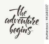 the adventure begins hand... | Shutterstock .eps vector #441681037