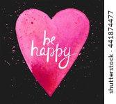 be happy. handmade watercolor... | Shutterstock .eps vector #441874477