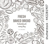 bakery and bread frame. bread... | Shutterstock .eps vector #442281907