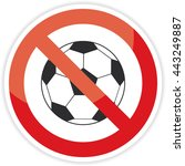 no soccer or football sign on... | Shutterstock .eps vector #443249887