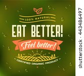 eat better   feel better ... | Shutterstock .eps vector #443486497