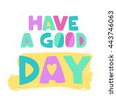 have a good day phrase... | Shutterstock .eps vector #443746063