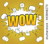 wow comic speech bubble. the...   Shutterstock .eps vector #443848273