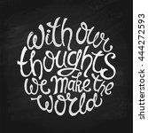 """with our thoughts we make the... 