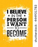 i believe in the person i want... | Shutterstock .eps vector #444931783