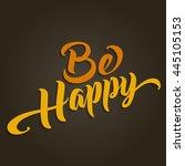 be happy motivational hand...   Shutterstock .eps vector #445105153