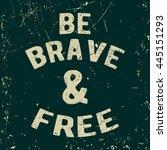 t shirt print design. be brave...   Shutterstock .eps vector #445151293