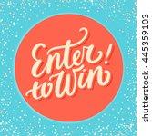 enter to win.   Shutterstock .eps vector #445359103