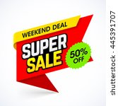 super sale banner. weekend deal ... | Shutterstock .eps vector #445391707