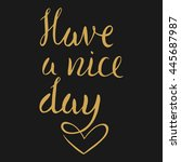 have a nice day handwritten... | Shutterstock .eps vector #445687987