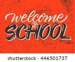 welcome to school  calligraphy  ... | Shutterstock .eps vector #446501737