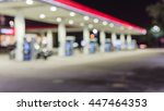 blurred of gas station at night.... | Shutterstock . vector #447464353