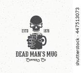 dead mans mug coffee company... | Shutterstock .eps vector #447513073