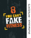 you can't fake fitness. workout ... | Shutterstock .eps vector #447632473