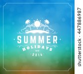 summer holidays typography... | Shutterstock .eps vector #447886987