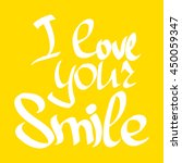 i love your smile  isolated... | Shutterstock .eps vector #450059347