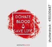 donate blood save life text... | Shutterstock .eps vector #450100687