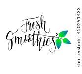 fresh smoothies. hand lettering ... | Shutterstock .eps vector #450291433