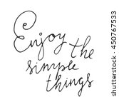 enjoy the simple things. hand... | Shutterstock .eps vector #450767533