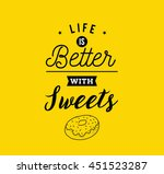 life is better with sweets.... | Shutterstock .eps vector #451523287