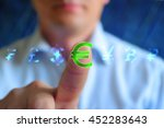Stock photo euro currency sign concept background businessman touching currency sign euro series currency 452283643