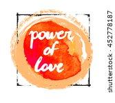 power of love   text on... | Shutterstock .eps vector #452778187
