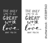 the only way to do great work... | Shutterstock .eps vector #453389563
