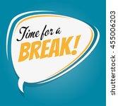 time for a break retro speech...   Shutterstock .eps vector #455006203