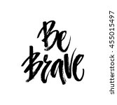 grunge lettering of a phrase be ... | Shutterstock .eps vector #455015497